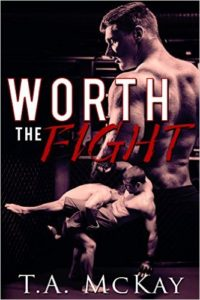 Get Worth the Fight by T.A. McKay on Kindle Unlimited